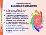quelques notions cl s la notion de changement