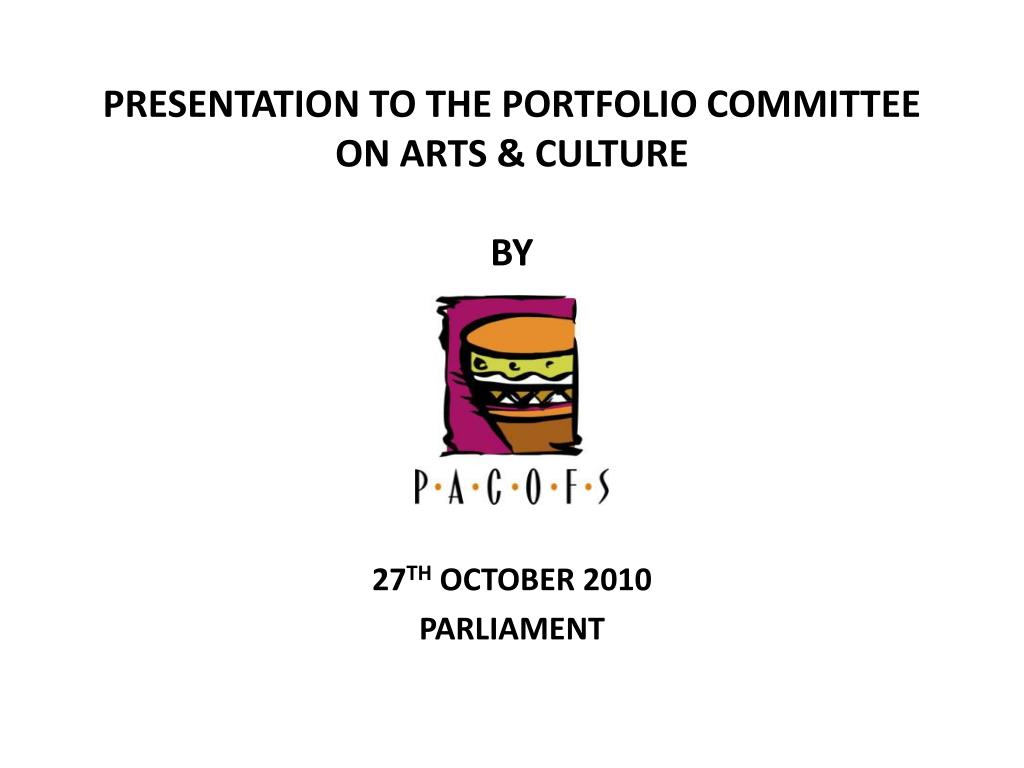 presentation to the portfolio committee on arts culture by l.