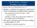 the big picture example 7 worthless securities