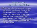 religion is bad similarities to addiction