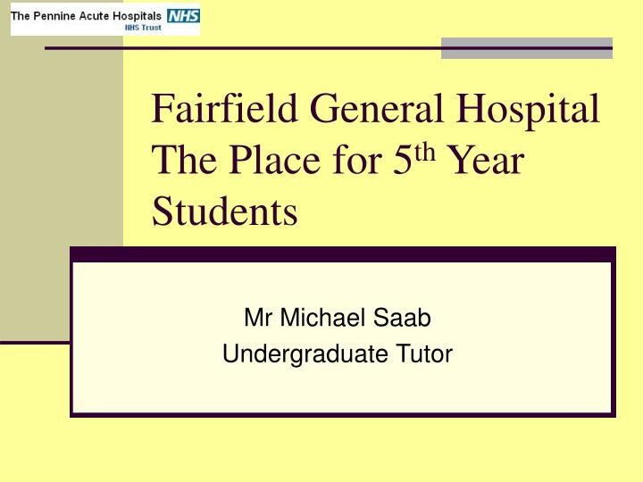 fairfield general hospital the place for 5 th year students n.