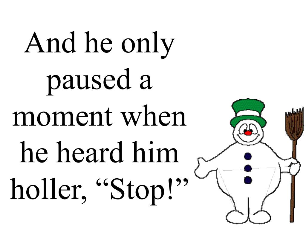 """And he only paused a moment when he heard him holler, """"Stop!"""""""