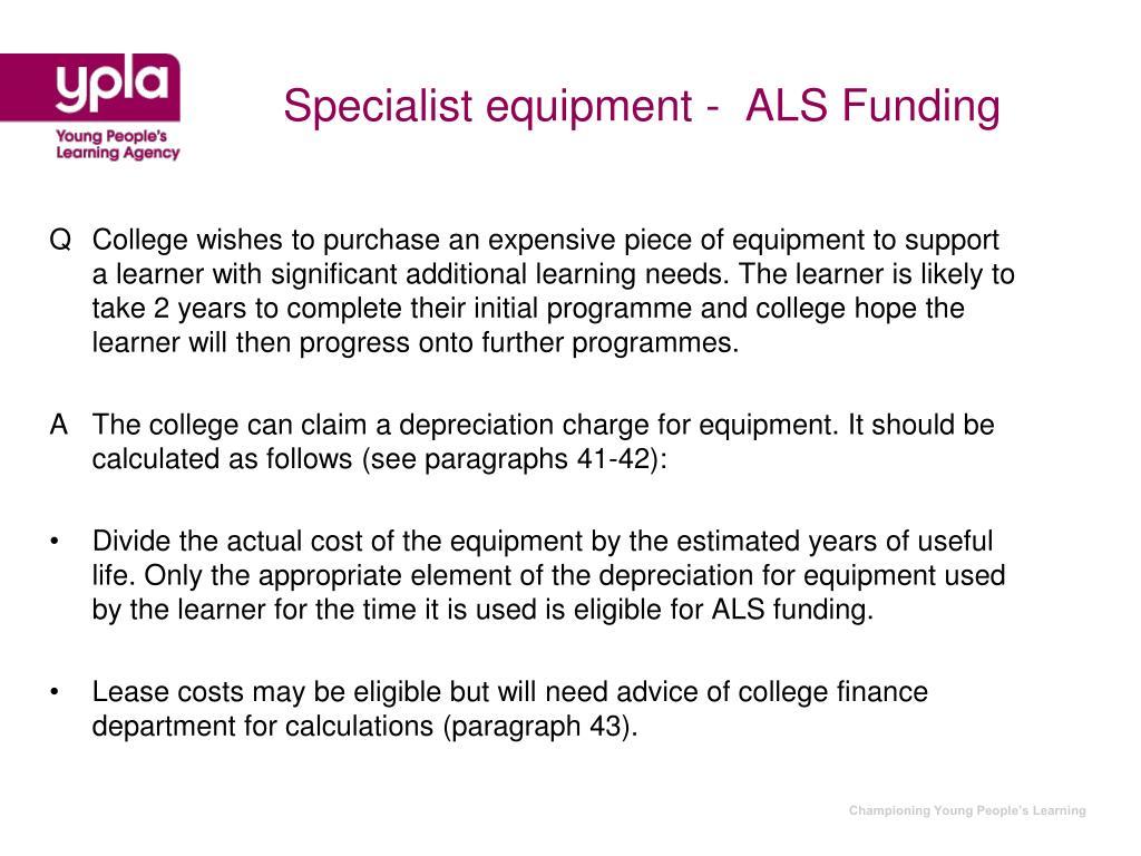 Specialist equipment -  ALS Funding
