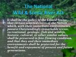 the national wild scenic river act