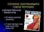commonly used maladaptive coping techniques33