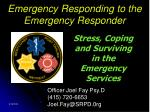 emergency responding to the emergency responder