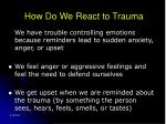 how do we react to trauma28