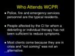 who attends wcpr