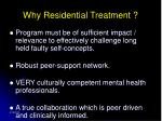 why residential treatment