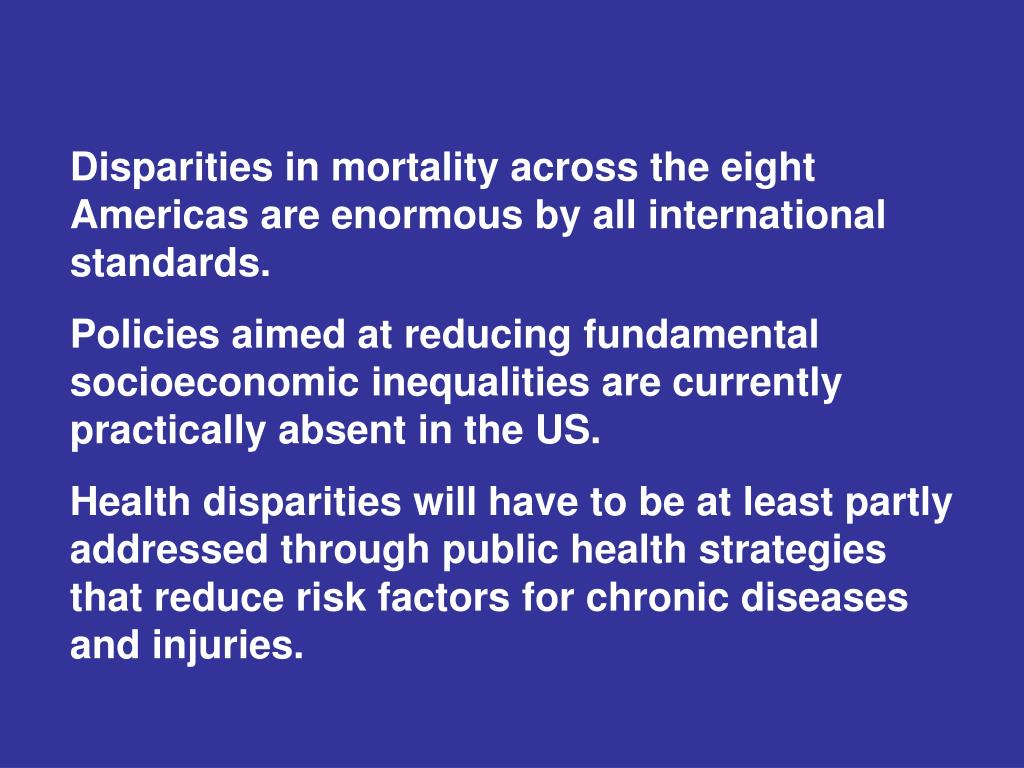 Disparities in mortality across the eight Americas are enormous by all international standards.