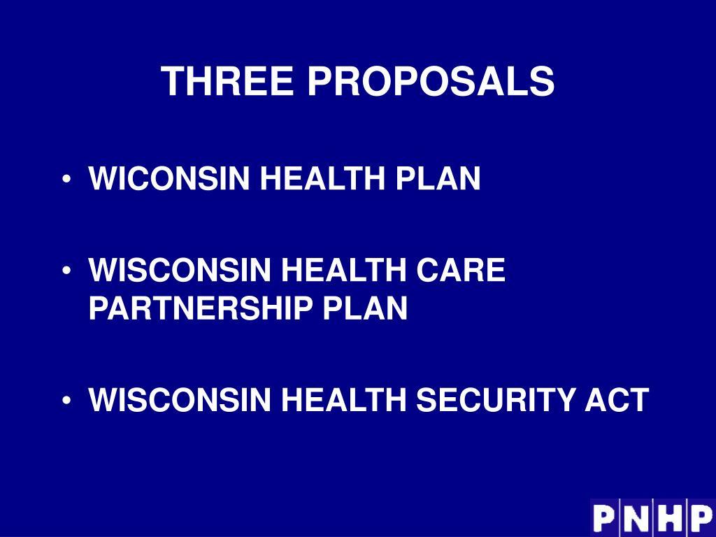 THREE PROPOSALS