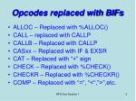 opcodes replaced with bifs5