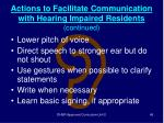 actions to facilitate communication with hearing impaired residents continued