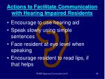 actions to facilitate communication with hearing impaired residents