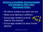 actions to facilitate communication with residents who have decreased vision