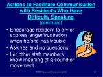 actions to facilitate communication with residents who have difficulty speaking continued