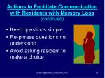 actions to facilitate communication with residents with memory loss continued