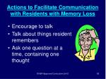 actions to facilitate communication with residents with memory loss