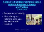 actions to facilitate communication with the resident s family and visitors continued