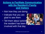 actions to facilitate communication with the resident s family and visitors