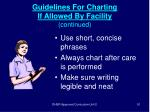 guidelines for charting if allowed by facility continued