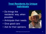 treat residents as unique individuals