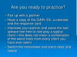 are you ready to practice