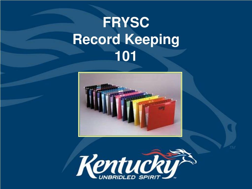 frysc record keeping 101 l.
