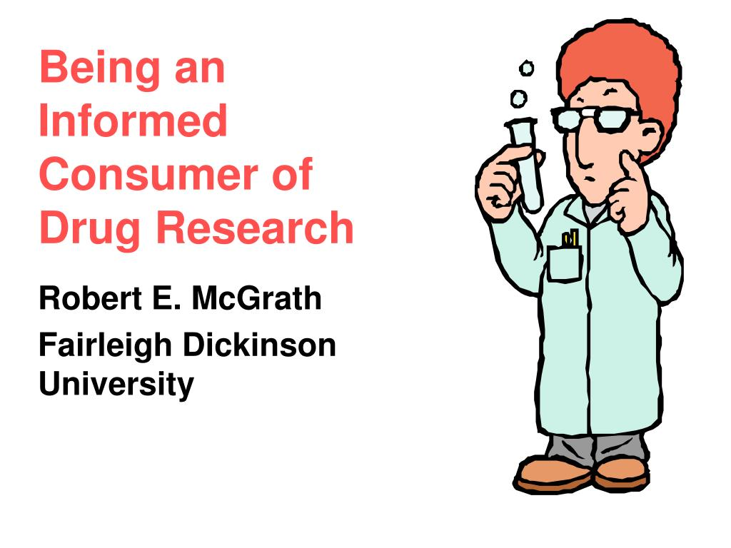 being an informed consumer of drug research l.