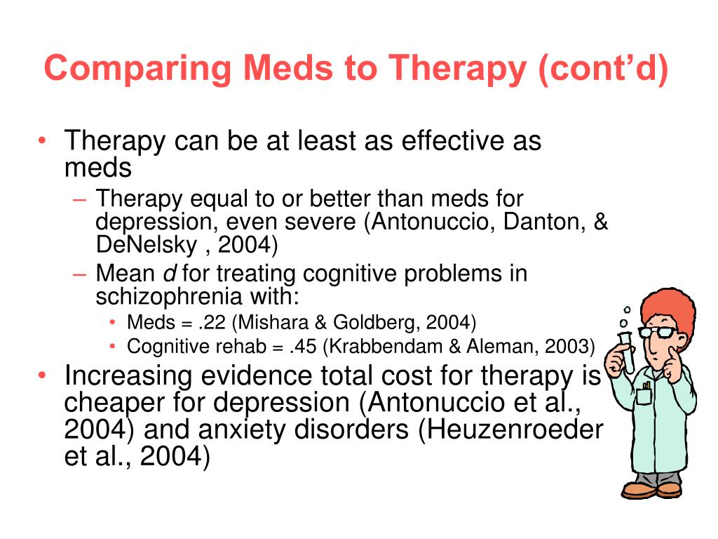 Comparing Meds to Therapy (cont'd)