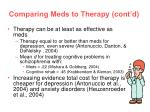 comparing meds to therapy cont d