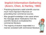 implicit information gathering avorn chen hartley 1982