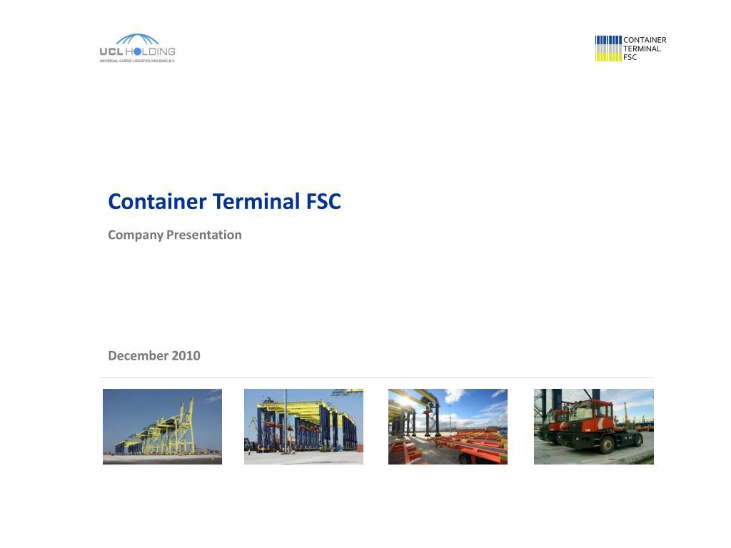 container terminal fsc company presentation l.