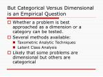 but categorical versus dimensional is an empirical question