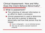 clinical assessment how and why does the client behave abnormally