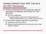 heated debate over est list and the est movement