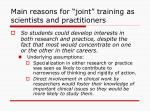 main reasons for joint training as scientists and practitioners
