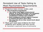 persistent use of tests failing to meet psychometric requirements