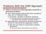 problems with the dsm approach