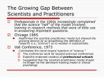 the growing gap between scientists and practitioners