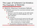 the logic of coherent cut kinetics the example of maxcov