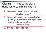 cloning it is up to the class designer to determine whether