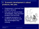 2 economic development is about products not jobs