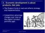 2 economic development is about products not jobs4