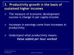 3 productivity growth is the basis of sustained higher incomes