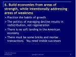 6 build economies from areas of strength while intentionally addressing areas of weakness