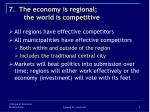 7 the economy is regional the world is competitive