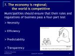 7 the economy is regional the world is competitive10