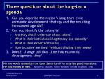 three questions about the long term agenda