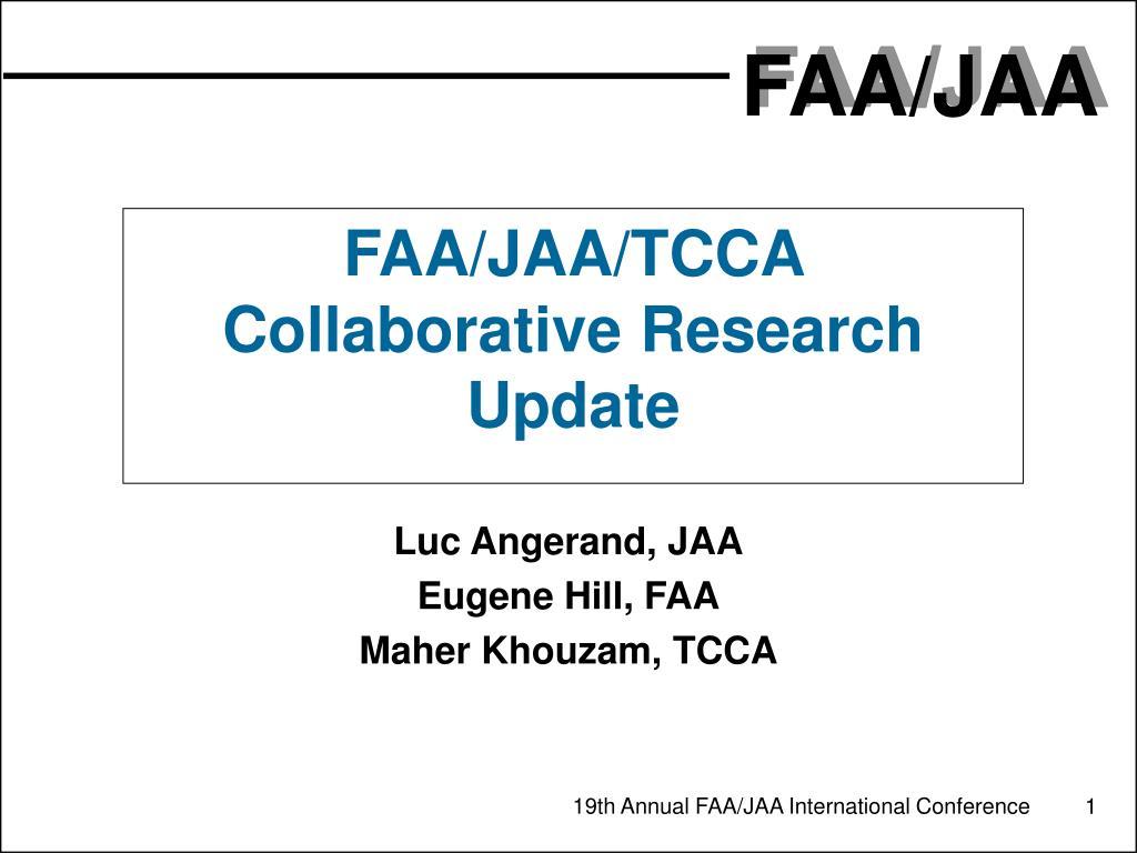faa jaa tcca collaborative research update l.